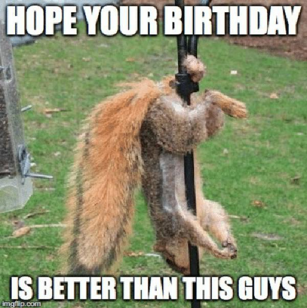 hope-your-birthday-is-better-than-this-guys