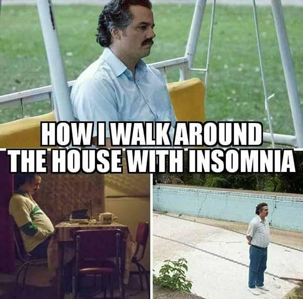 how i walk around the house with insomnia