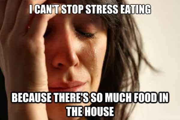 i can't stop stress eating because there's so much food in the house