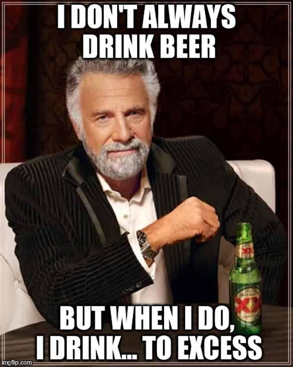i don't always drink beer meme