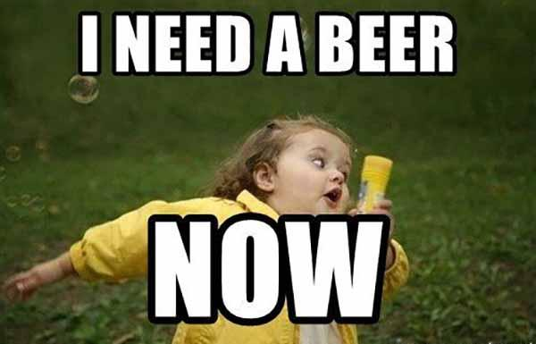i need a beer meme
