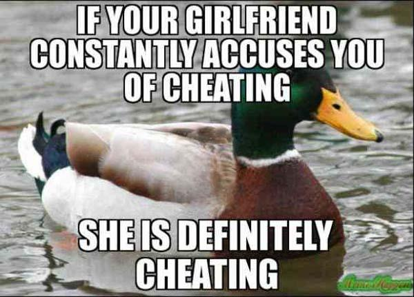 if your girlfriend constantly accuses you of cheating... Meme Cheating Girlfriend