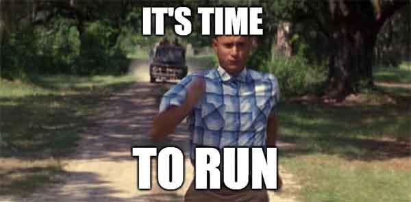it's time to run - forrest gump running meme
