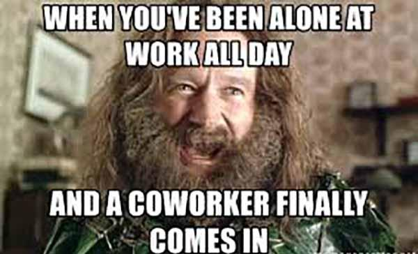 lonely at work meme