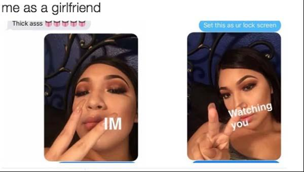 me as a girlfriend memes