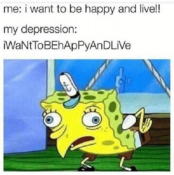 me-i-want-to-be-happy-and-live-my-depression-spongebob depression meme