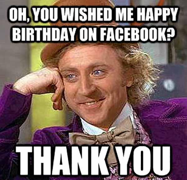 oh you wished me happy birthday on facebook thank you