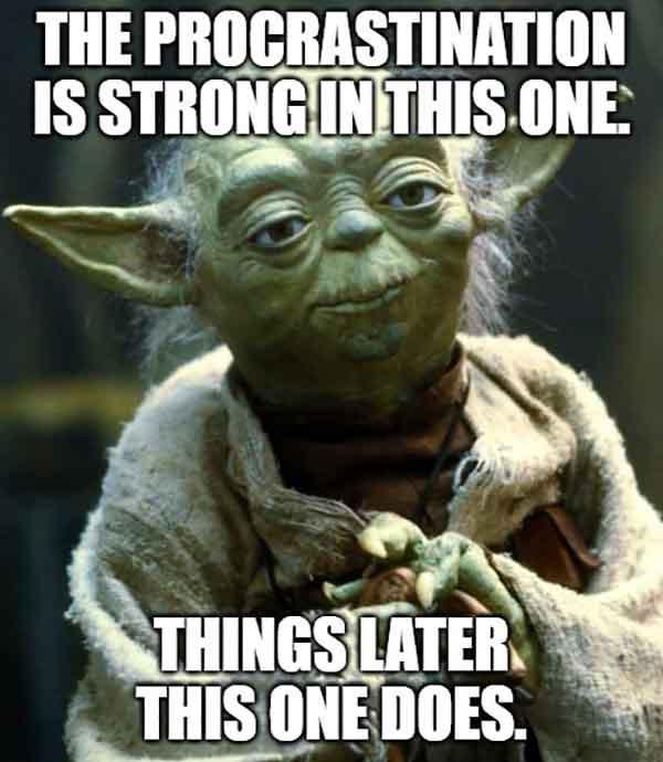 procrastination meme yoda