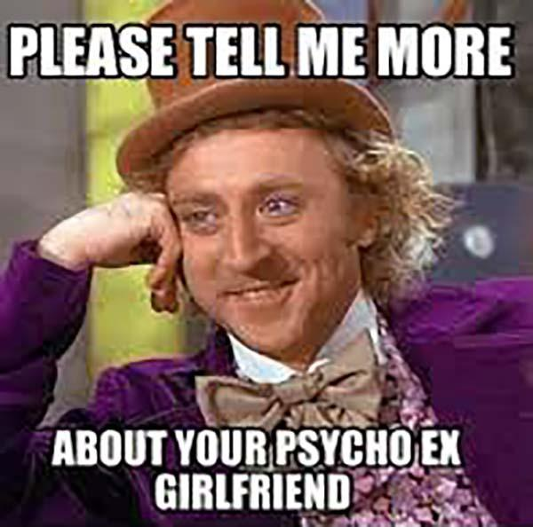psycho ex girlfriend meme