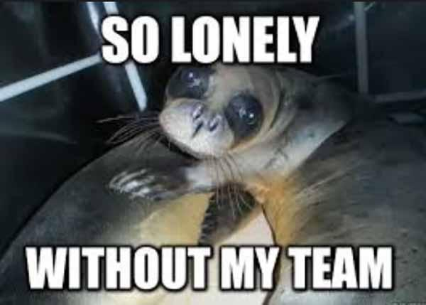 so lonely without my team