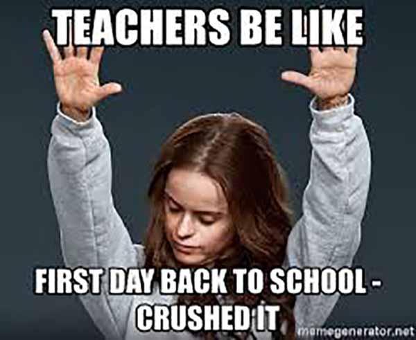 teachers be like back to school teacher meme