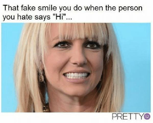 that-fake-smile-you-do-when-the-person-you-hate-says 'Hi'