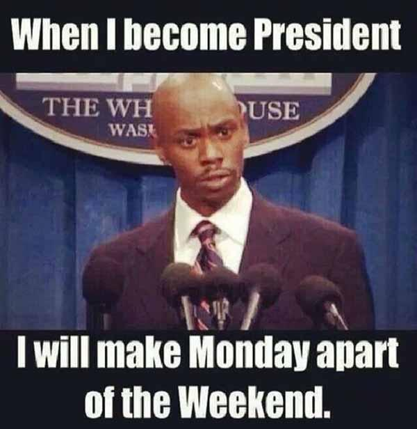 three-day-weekend_when i become president