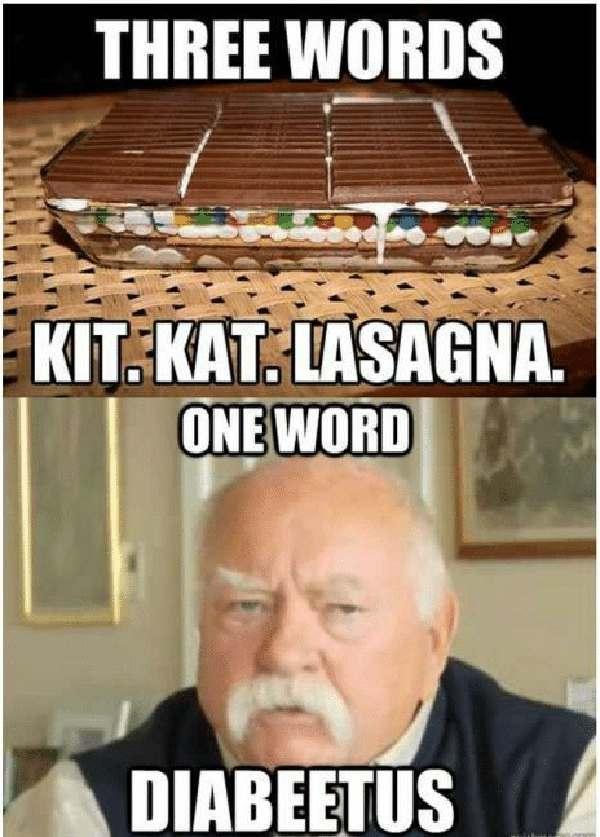 three-words-kit-kat-lasagna-one-word-diabeetus-wilford brimley diabetes meme