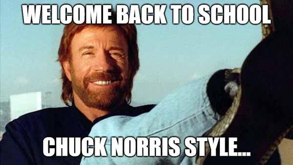 welcome back to school meme chuck norris style