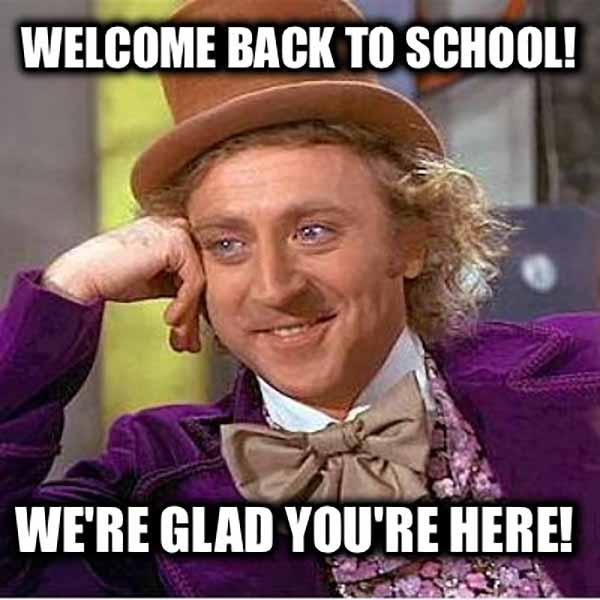 welcome back to school meme we're glad you're here