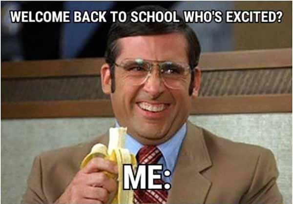 welcome back to school meme who's excited