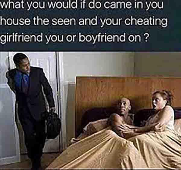what you would do if... cheating girlfriend meme