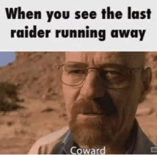 when-you-see-the-last-raider-running-away-coward-running away meme