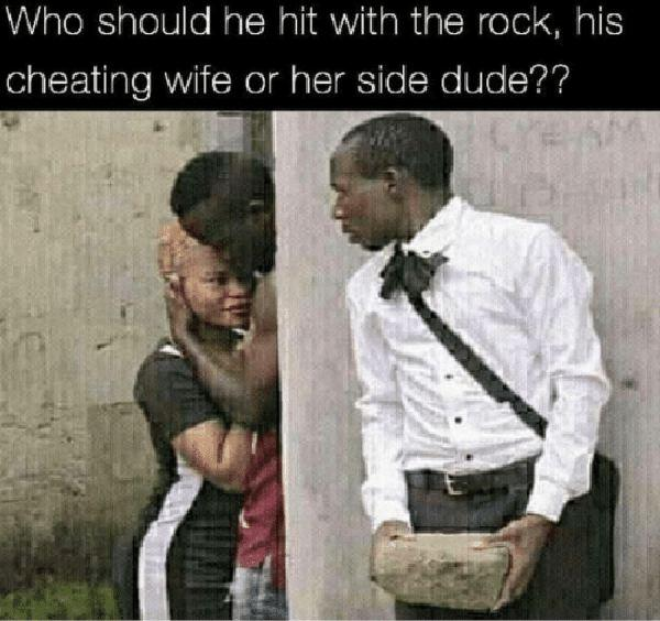 who-should-he-hit-with-the-rock-his-cheating-wife