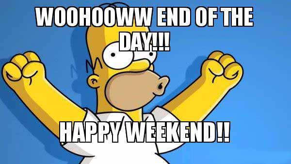 woohooww-end-of the day happy weekend