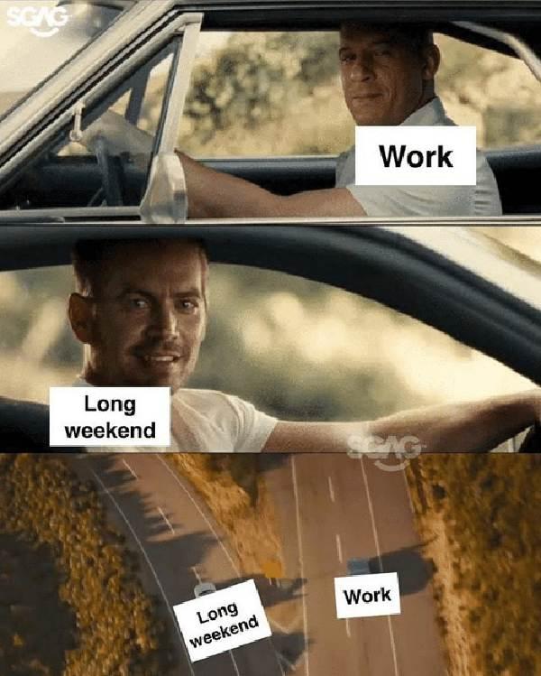 work-long-weekend-long weekend meme