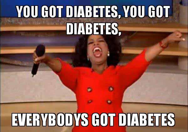 you-got-diabetes-meme