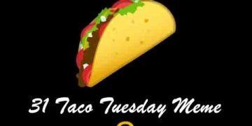 31 Taco Tuesday Meme