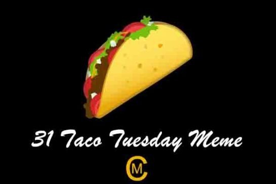 31 Taco Tuesday Meme