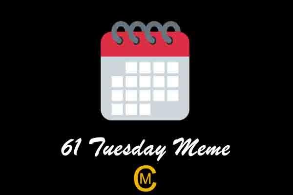 61 Tuesday Meme