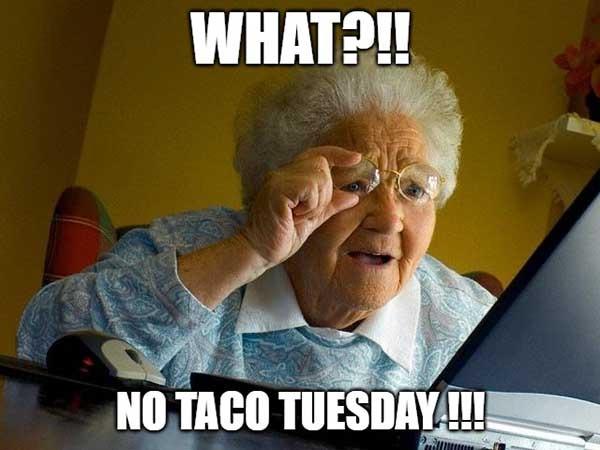 No taco tuesday meme