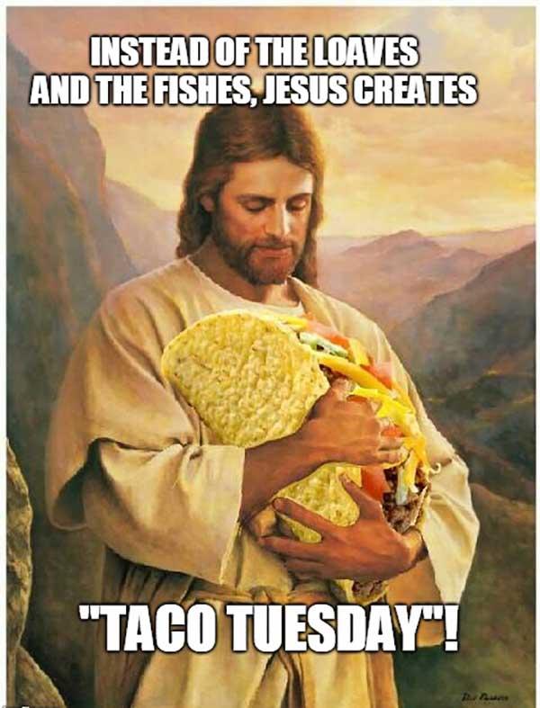jesus create taco tuesday meme