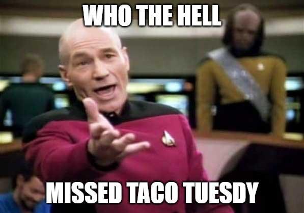 missed taco tuesday meme