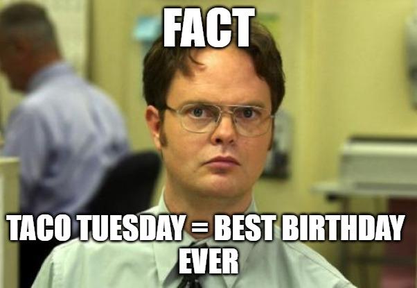 taco tuesday birthday meme