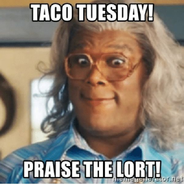 taco tuesday praise the lord